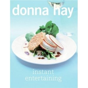 Donna Hay - Instant Entertaining   one of my favourite cookbooks
