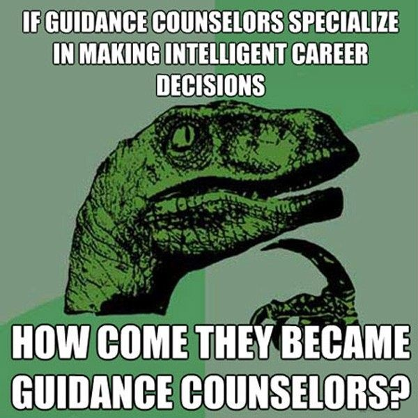 Guidance Counselors | Funny | Pinterest