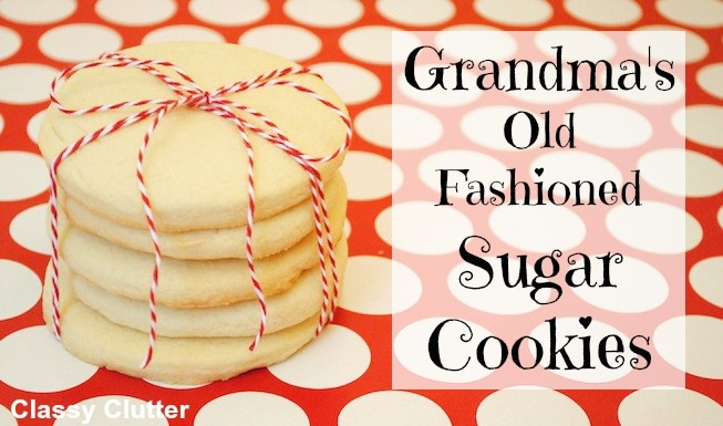 Classy Clutter: Old Fashioned Sugar Cookies and a gift idea!