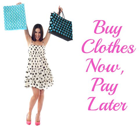 Buy Designer Clothes and Shoes Now, and Pay for them Later!