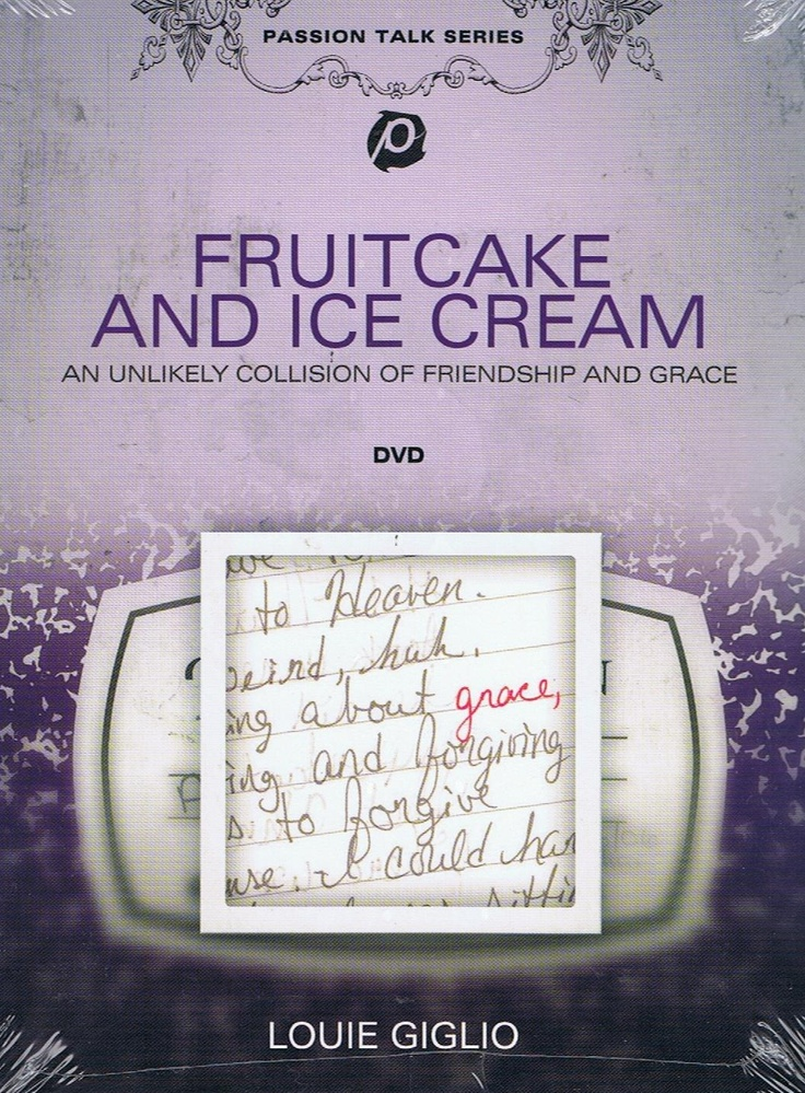 Louie Giglio — Fruitcake and Ice Cream | Movies worth buying ...