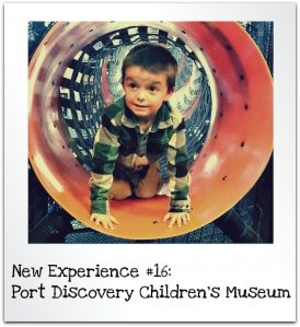 Port Discovery Children's Museum... a big hit!