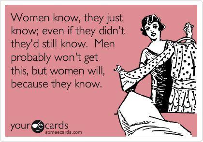 Women Know!