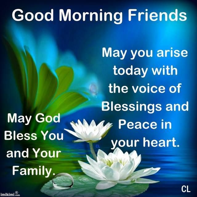 Good Morning God Bless You God bless you today an...