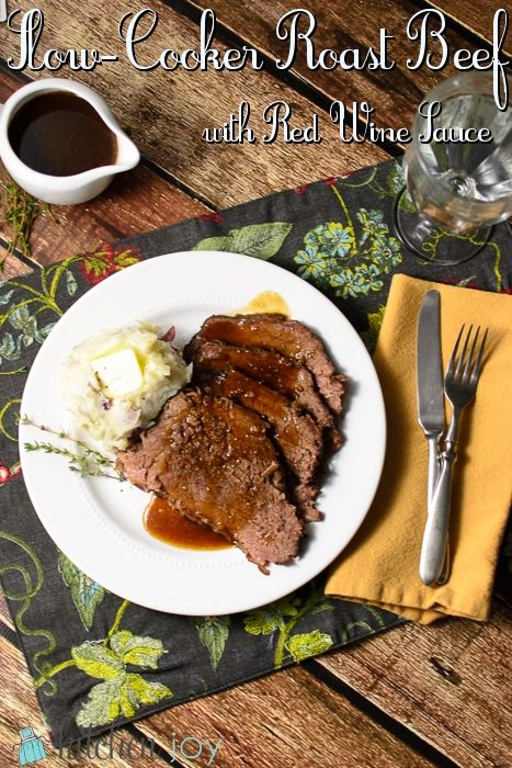 Slow-Cooker Roast Beef with Red Wine Sauce - KitchenJoy