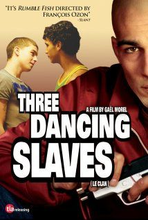 Three Dancing Slaves, gay themed movie, stephanie rideau, thomas dumerchez, salim kechiouche