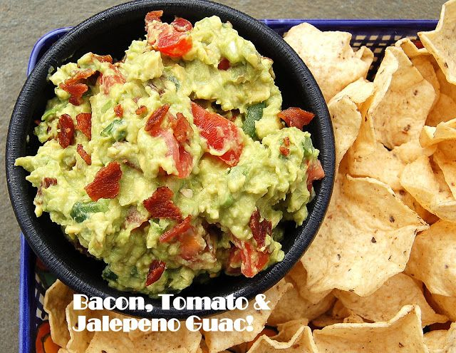 Bacon, Tomato & Jalapeno Guacamole | Bunko/Appetizers/Party Food ...