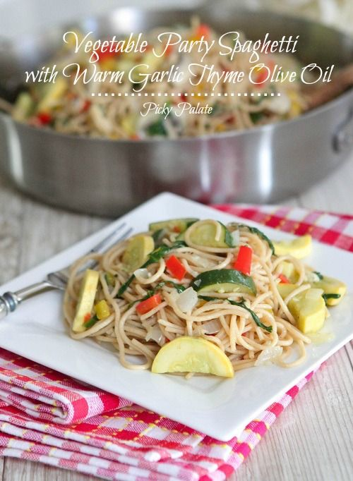 Vegetable Party Spaghetti with Warm Garlic Thyme Olive Oil (will use ...