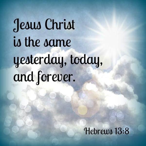 Image result for Hebrews 13:8