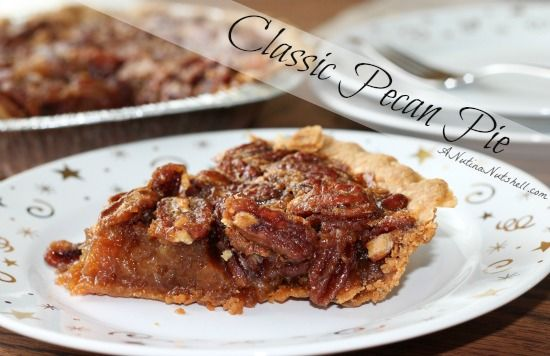 Classic Pecan Pie Recipe | Desserts | Pinterest