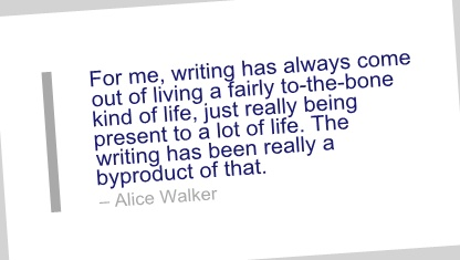 Alice Walker Quotes About Writing