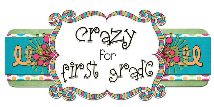 Crazy for First Grade...love this blog! =)
