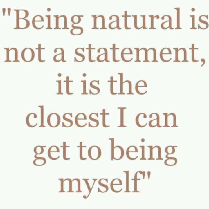 no   natural   Being  quotes natural quotes hair Pinterest makeup Scripture, famous