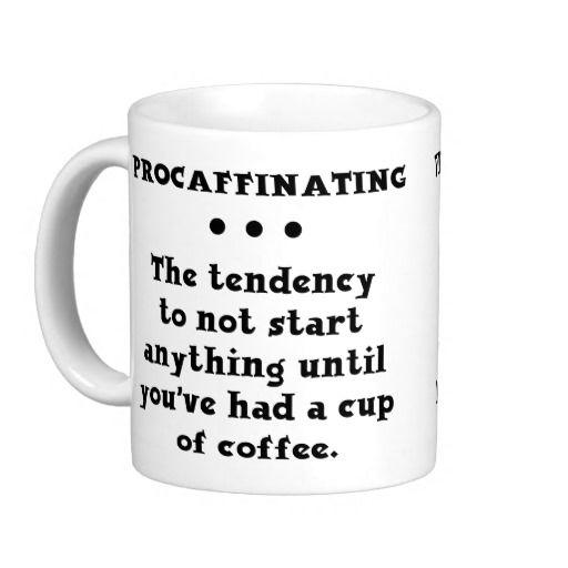 Procaffinating funny coffee mug - Funny coffee thermos ...