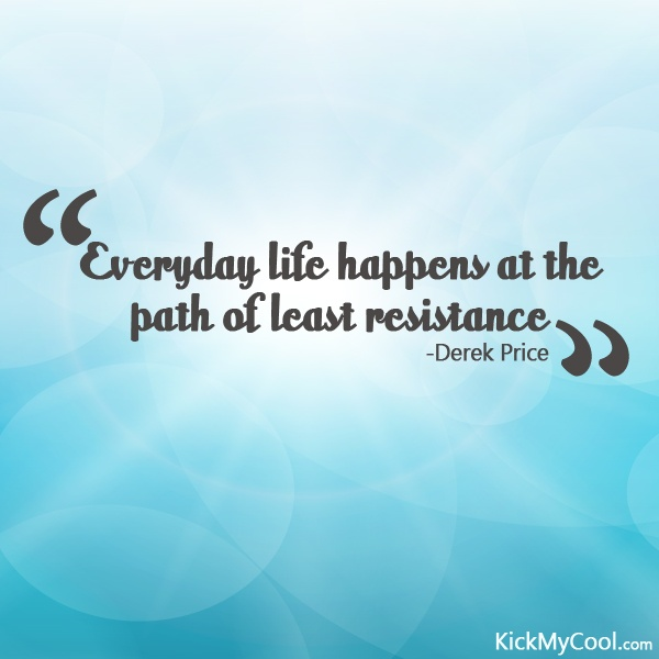 first quote i ever made quot Everyday life happens at the path of