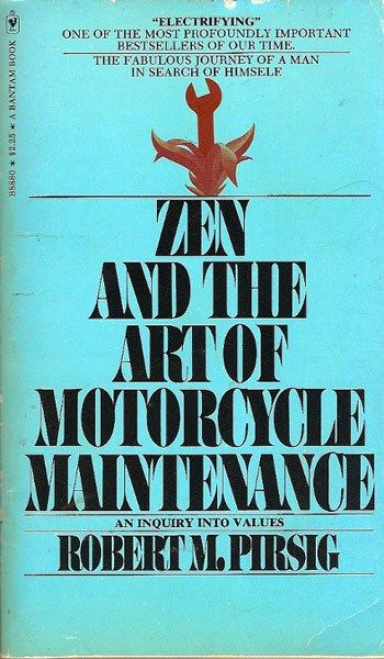 Zen and the Art of Motorcycle Maintenance, Robert Pirsig