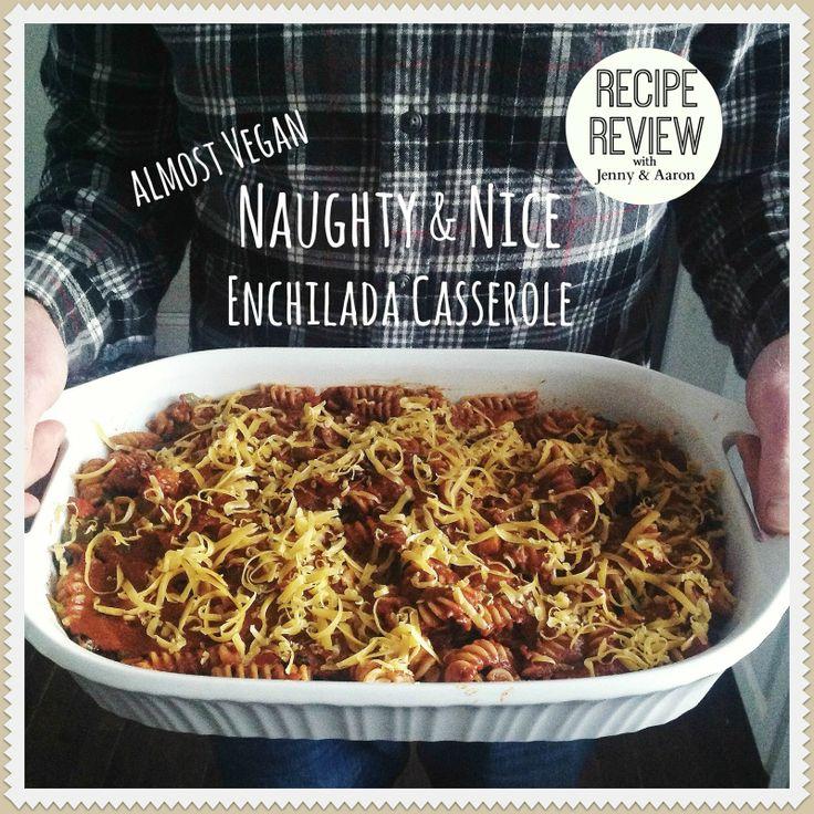 ... : Recipe Review: Naughty & Nice (almost) Vegan Enchilada Casserole