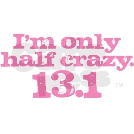 half crazy....