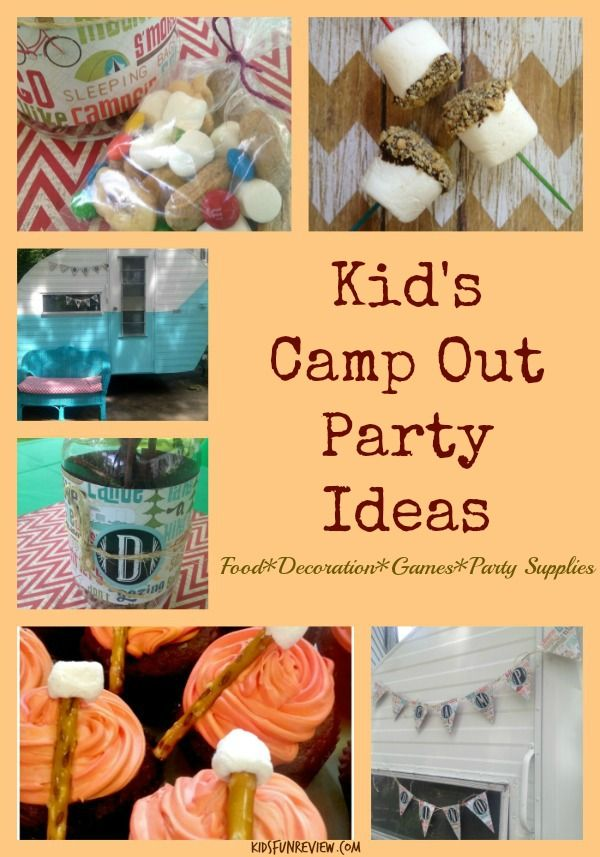 Fun DIY Kids Camp Out Party Ideas Food Games Decoration