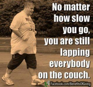 So, get off the couch & go!