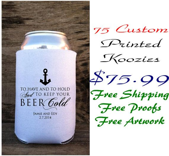 75 custom wedding koozies have and to hold anchor party personalized