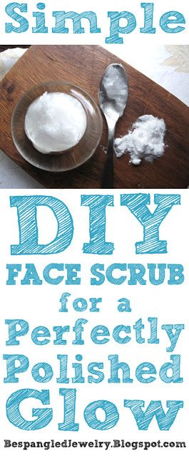 Baking soda face scrub for a perfectly polished glow: Baking soda, Coconut oil or Olive oil. Mix a pea size amount of both in palm of hand. Rub gently all over face (not eyes) in circular motion, rinse and pat dry.
