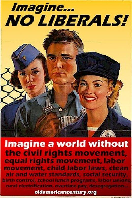 Imagine... NO LIBERALS!