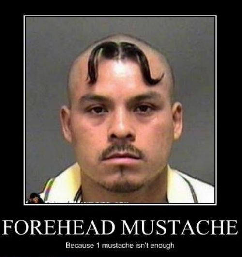 Forehead mustache...when one isn't enough!