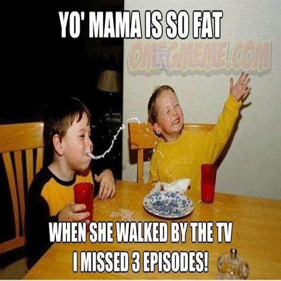 Yo momma so fat jokes... | Ph's board | Pinterest