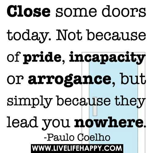 Close doors to open new ones...  Cool Quotes  Pinterest