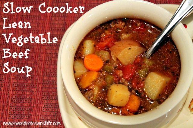 Slow Cooker Lean Vegetable Beef Soup | | Crockpot Creations | Pintere ...