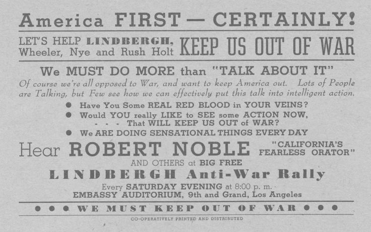 """Flyer for the """"Lindbergh Anti-war Rally""""  held at the Embassy Auditorium in Los Angeles, CA, circa 1940. The America First Committee was founded in September, 1940, by Yale students, including future President Gerald Ford and future U. S. Supreme Court Justice, Potter Stewart. Jewish Federation Council of Greater Los Angeles' Community Relations Committee Collection. In Our Own Backyard: Resisting Nazi Propaganda in Southern California, 1933-1945."""