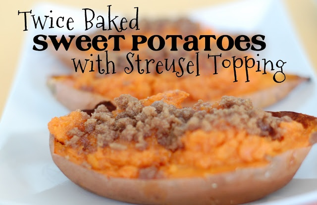 Twice Baked Sweet Potatoes With Streusel Topping
