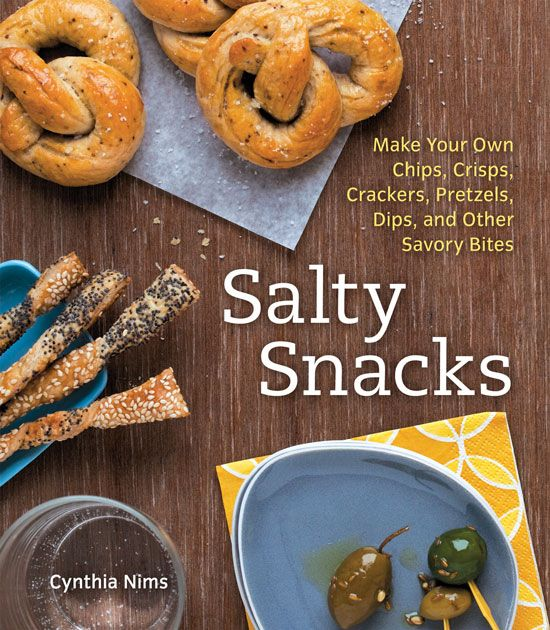 """Salty Snacks"""" offers 75 recipes for homemade snacks such as veggie ..."""
