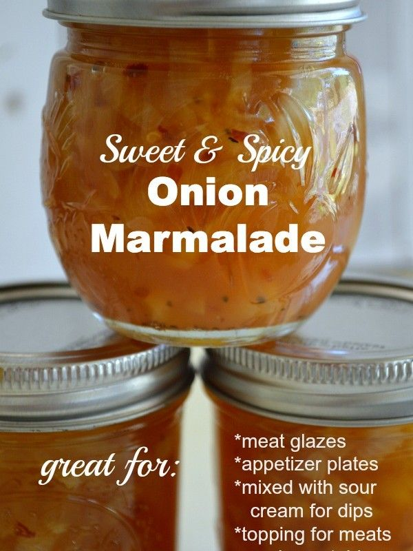 Sweet and Spicy Canned Onion Marmalade | Cannery Row | Pinterest