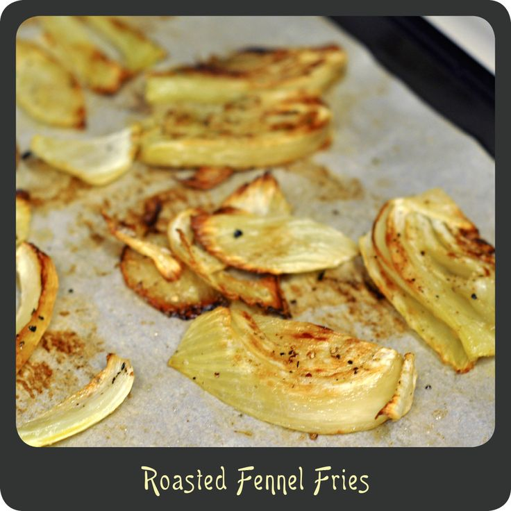 Recipe—Roasted Fennel Fries | Knocking out sugar! | Pinterest