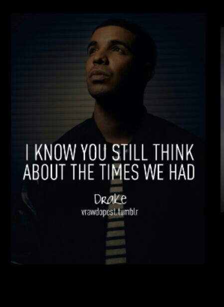 Drizzy Drake Quotes About Love. QuotesGram Drake Quotes From Lyrics