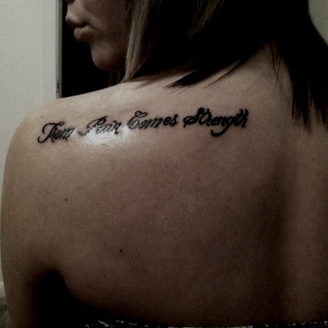"With Pain Comes Strength Tattoo ""from pain comes strength!"""