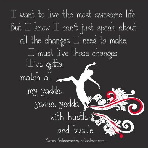 I want to live the most awesome life #livechange