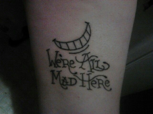 We're All Mad Here tat...