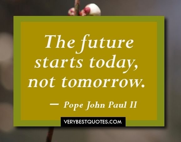 the future starts today inspirational quotes for kids