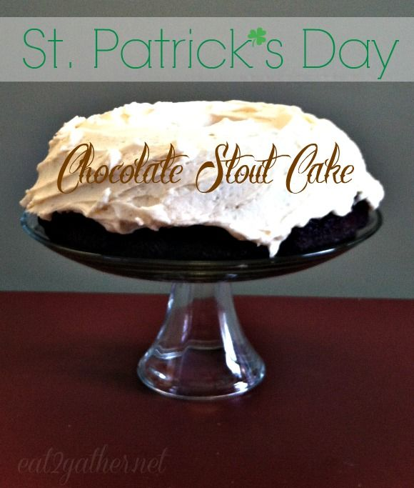 Chocolate Stout Cake | Cakes & Cupcakes | Pinterest