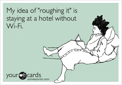 'roughing it'