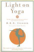 "BKS Iyengar's ""Light on Yoga"""
