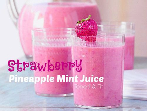Strawberry Pineapple Mint Juice | Fitness for a working wife | Pinter ...