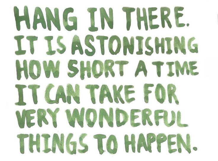 Hang in there quotes