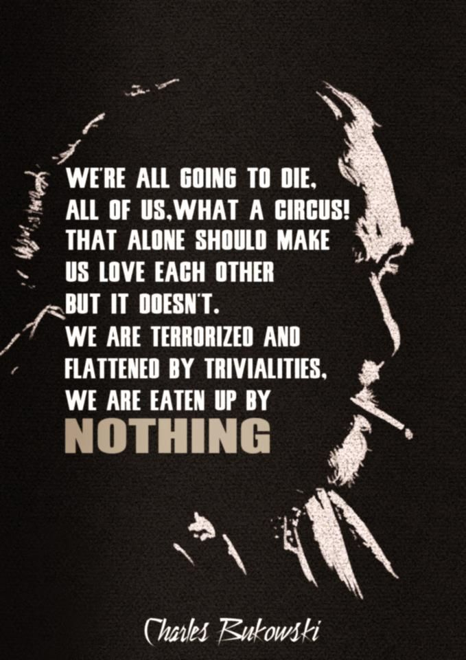 Charles Bukowski Quote We Are All Going to Die