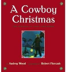 a cowboy christmas: the miracle at lone pine ridge by