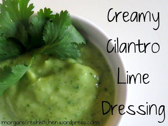 Creamy Cilantro Lime Dressing | ETL | Pinterest