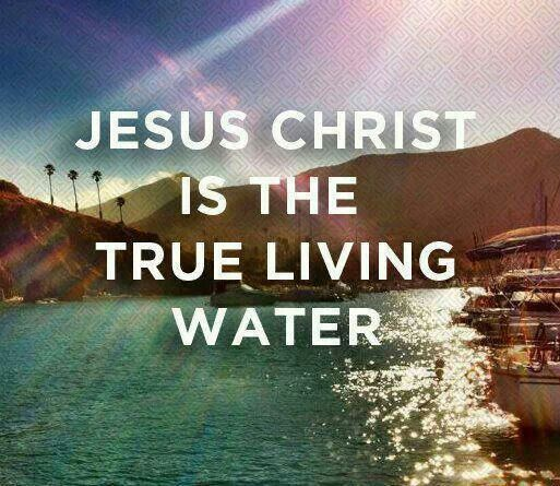Jesus Is The Living Water Quot Bible Verses Amp Quotes